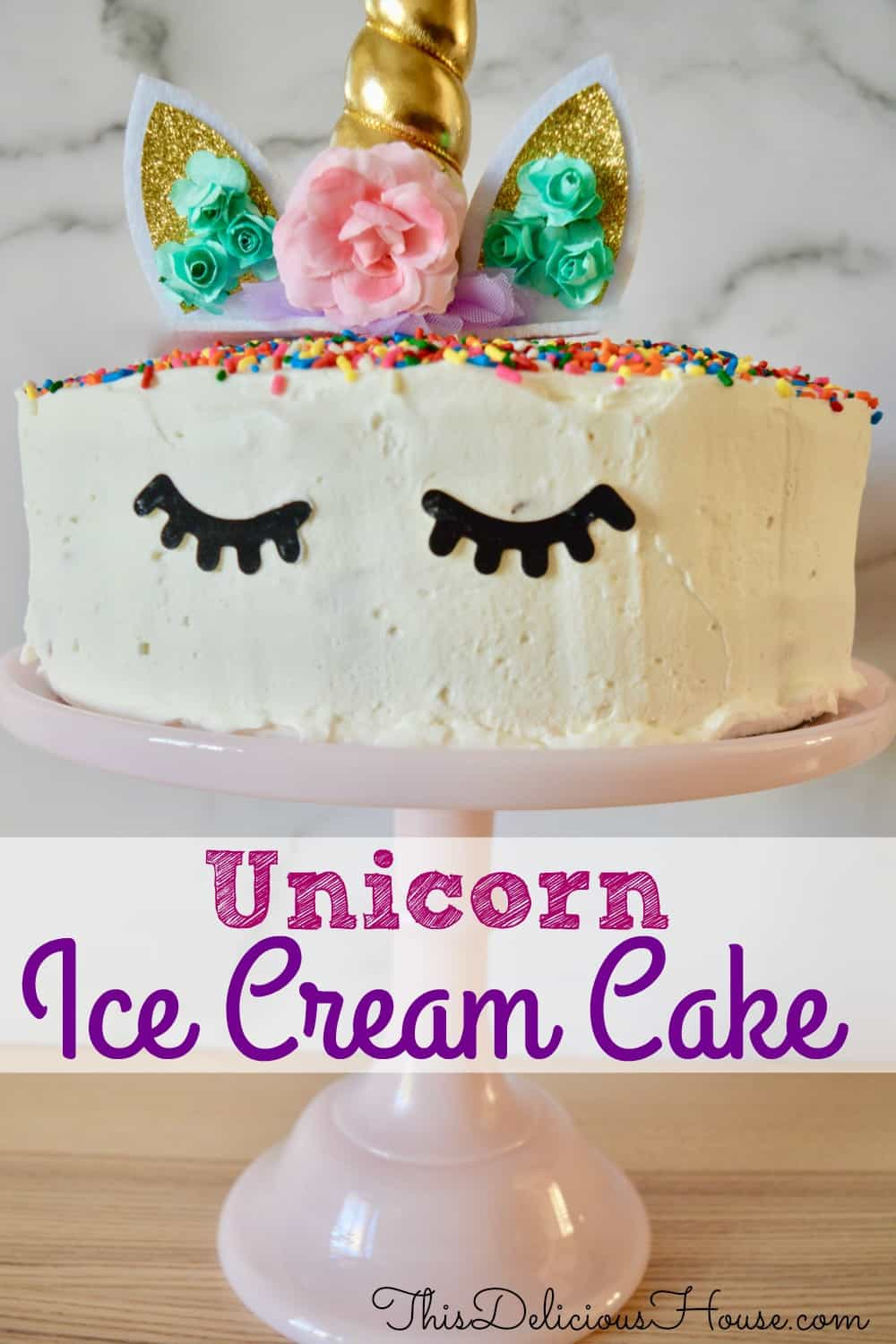 Unicorn Ice Cream Cake.