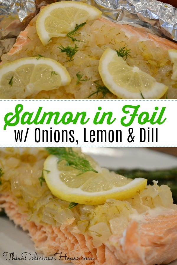 Salmon in Foil with Caramelized Onions, Lemon and Dill