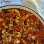 Healthy turkey chili with hominy and beans