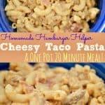 Cheesy Taco Pasta is similar to Homemade Hamburger Helper