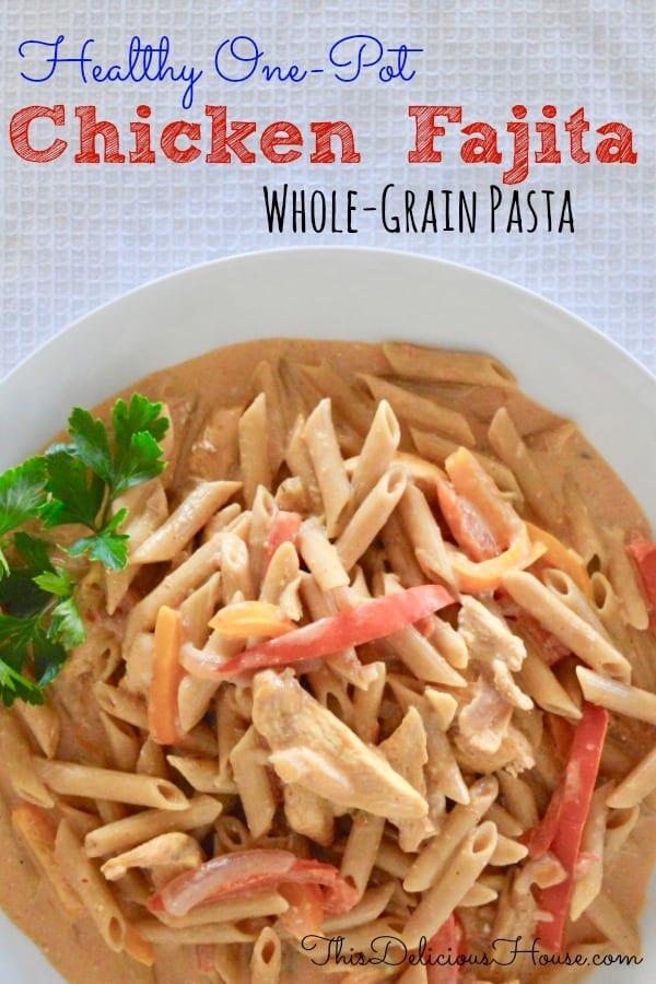 One-Pot Chicken Fajita pasta with whole grain penne.
