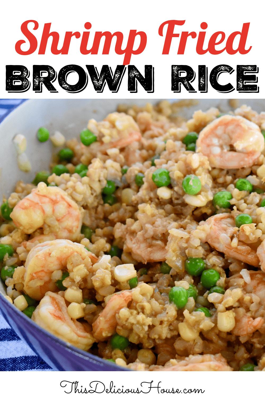 Shrimp Fried Brown Rice.