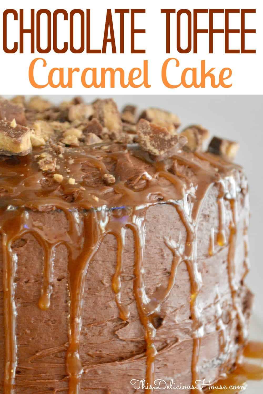 Chocolate Toffee Caramel Cake.