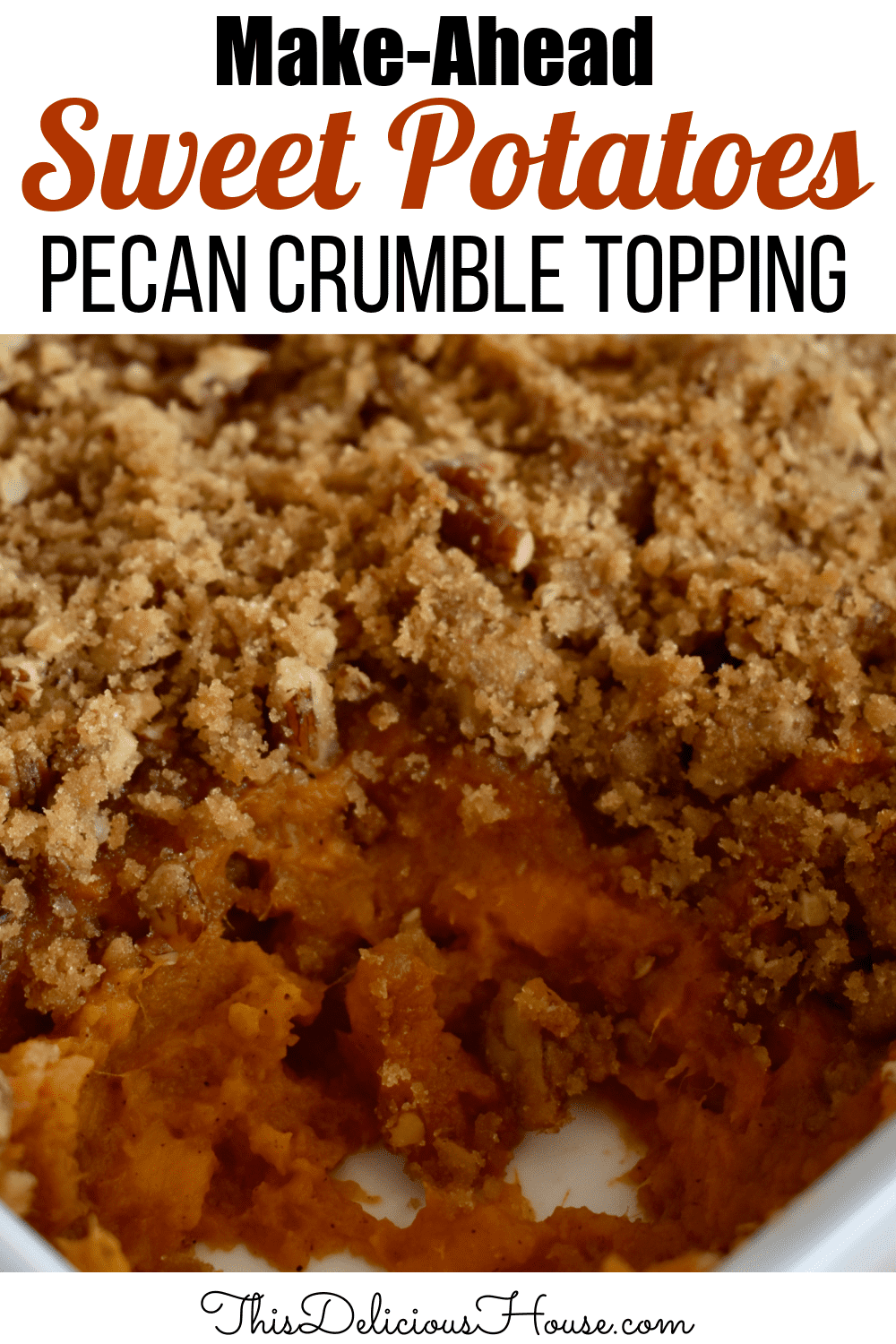 Sweet Potato Casserole with pecan crumble topping.