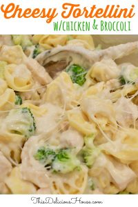 chicken and broccoli tortellini cheesy