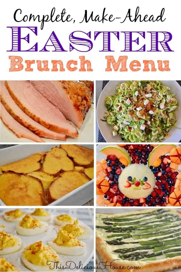 complete, make ahead Easter Brunch Menu