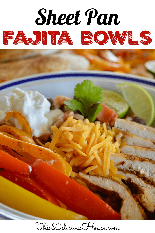 Mexican Chicken Fajita Bowls.
