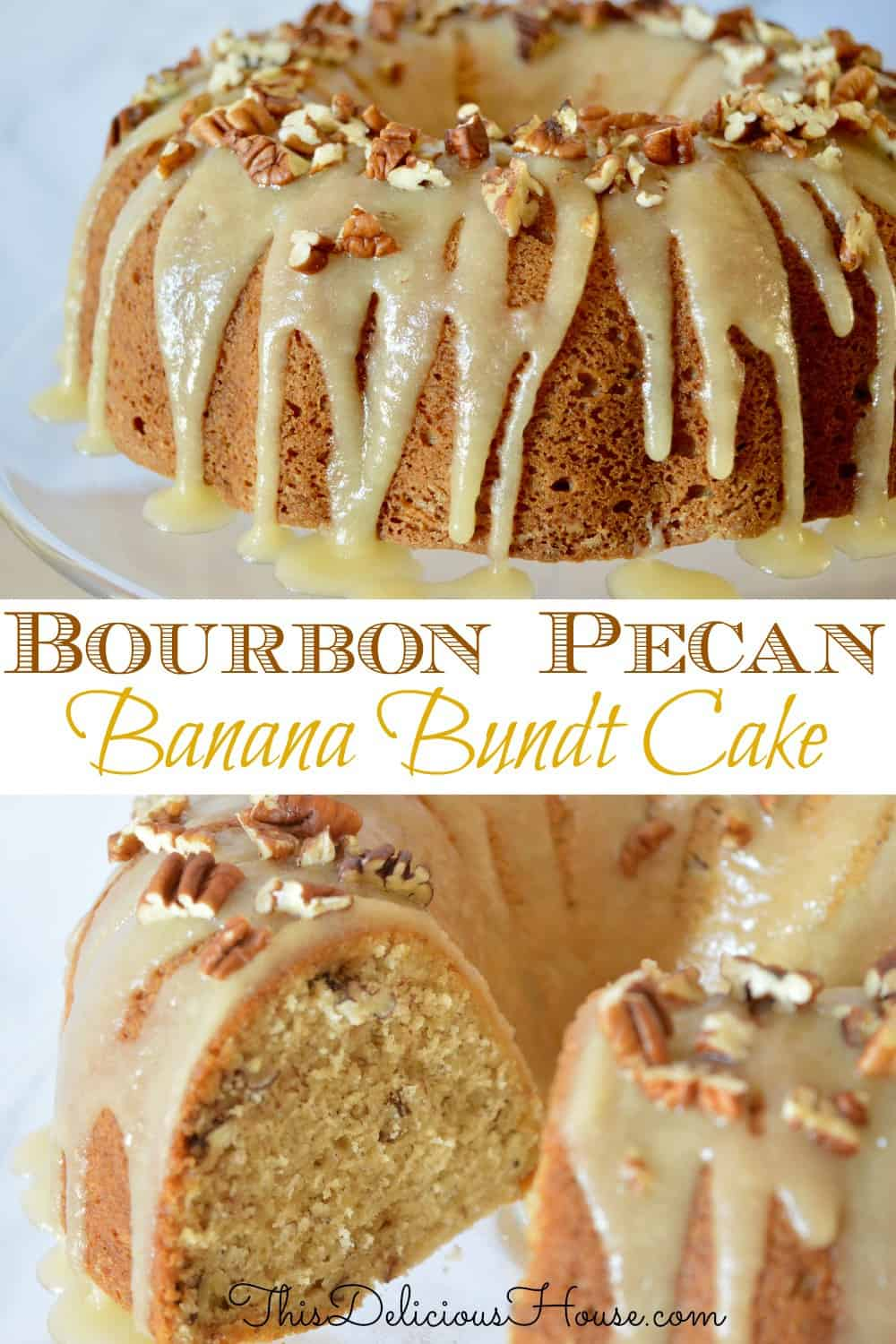 Bourbon Pecan Banana Cake with Bourbon Butter Glaze Pinterest pin.