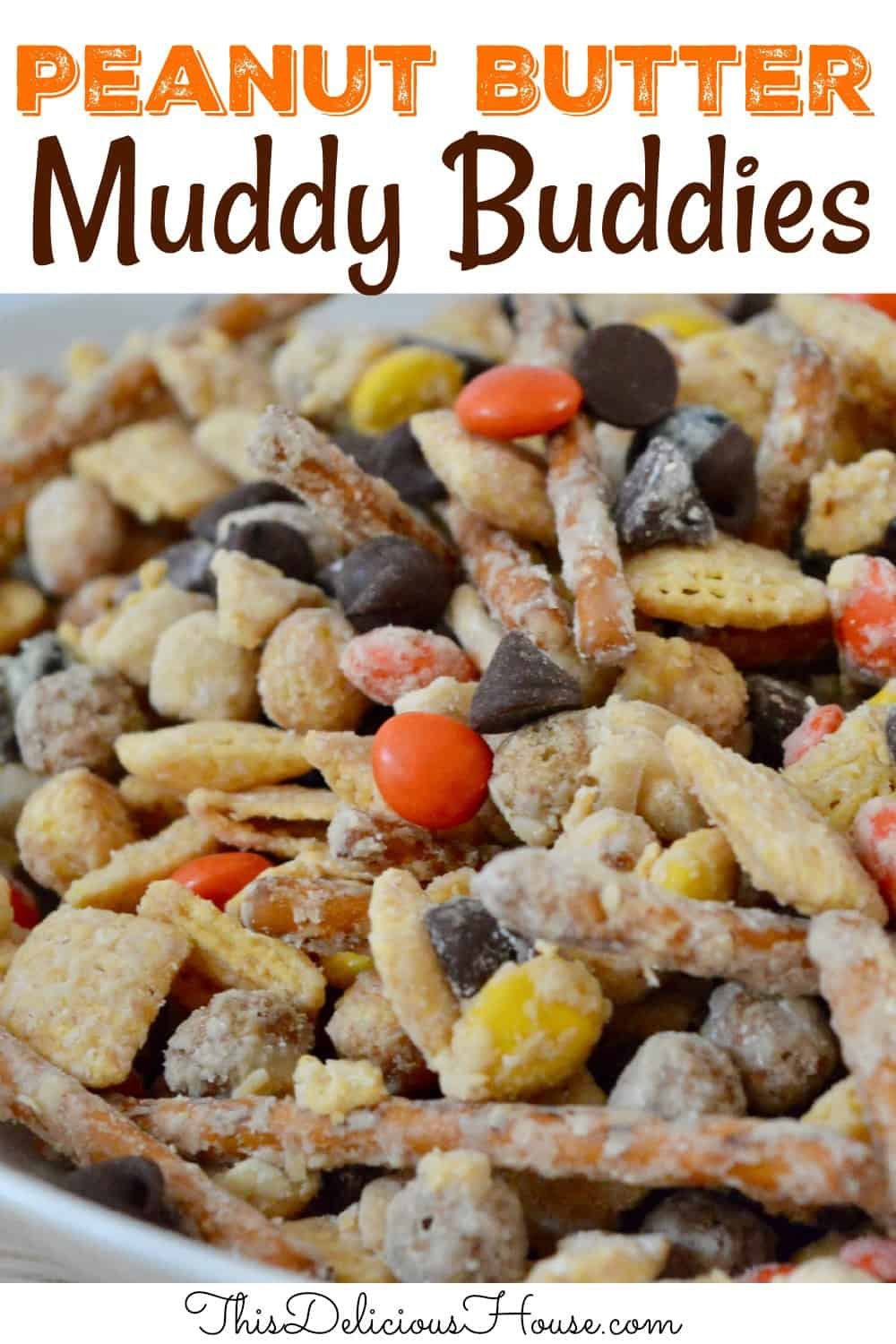 Peanut Butter Muddy Buddies Pinterest Pin.
