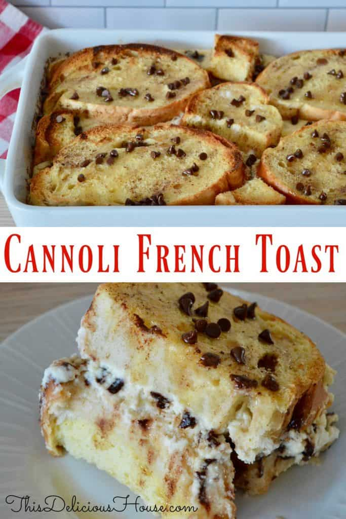 Cannoli Baked French Toast.