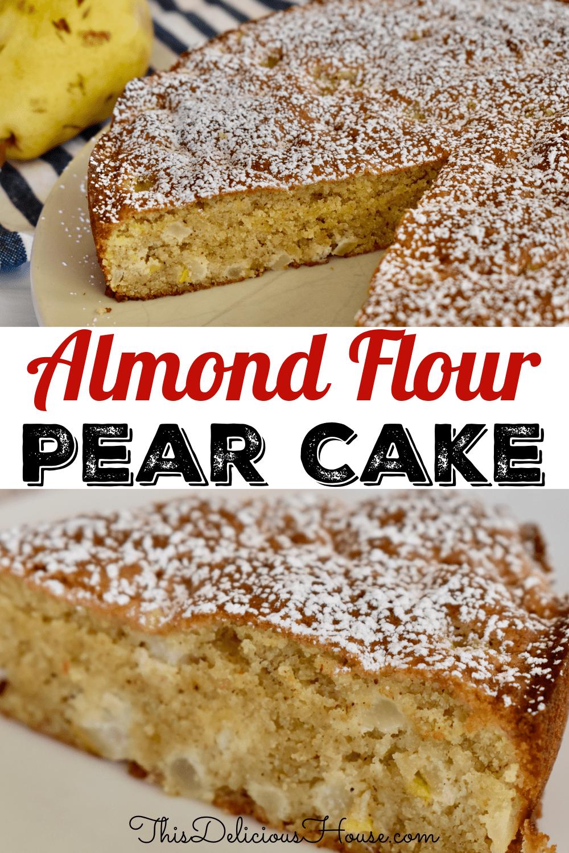 Almond Flour Pear Cake.